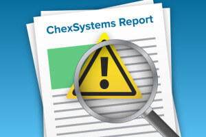 Getting access to your ChexSystems report is the first step to financial recovery
